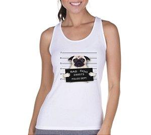 Regata Feminina Branca Bad Dod Preso Pug - Personalizadas/ Customizadas/ Camiseteria/ Camisa T-shirts Baratas Modelos Legais Loja Online
