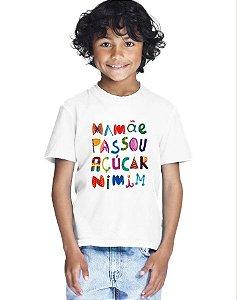Camiseta Infantil Menino Mamãe Passou Açucar Frases - Personalizadas/ Customizadas/ Estampadas/ Camiseteria/ Estamparia/ Estampar/ Personalizar/ Customizar/ Criar/ Camisa Blusas Baratas Modelos Legais Loja Online