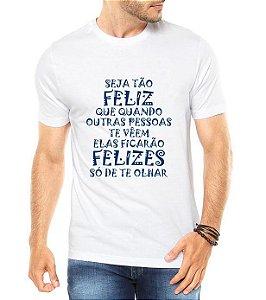 Camiseta Masculina Ano Novo 2018 Réveillon Seja Tão Feliz Branca - Personalizadas/ Customizadas/ Estampadas/ Camiseteria/ Estamparia/ Estampar/ Personalizar/ Customizar/ Criar/ Camisa Blusas Baratas Modelos Legais Loja Online