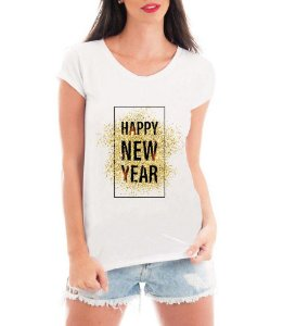 Camiseta Feminina Tshirt Blusa Feminina Ano Novo Happy New Year - Personalizada/ Estampadas/ Camiseteria/ Estamparia/ Estampar/ Personalizar/ Customizar/ Criar/ Camisa T-shirts Blusas Baratas Modelos Legais Loja Online