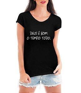 Blusa Feminina Deus é Bom Evangélica Gospel Camiseta - Personalizadas/ Customizadas/ Estampadas/ Camiseteria/ Estamparia/ Estampar/ Personalizar/ Customizar/ Criar/ Camisa Blusas Baratas Modelos Legais Loja Online