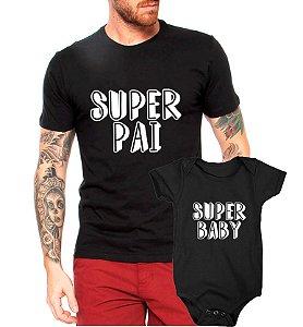 Kit Tal Pai Tal Filho Filha Super Camiseta + Body Bebê