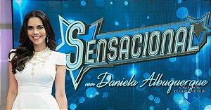 Programa Sensacional com Daniela Albuquerque