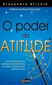 Livro O Poder da Atitude - Alexandre Slivnik