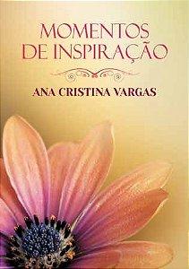 Livro Momentos de Inspiração - Ana Cristina Vargas