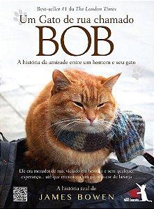 Livro Um Gato de Rua Chamado Bob: A História da Amizade Entre um Homem e Seu Gato - James Bowen
