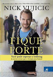 Livro Fique Forte - Nick Vujicic