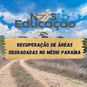 Recuperação de Áreas Degradadas no Médio Paraíba