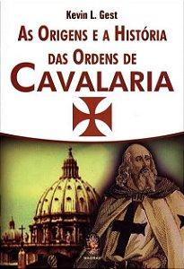 As Origens e a História Das Ordens de Cavalaria