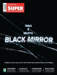 DOSSIÊ SUPERINTERESSANTE - BLACK MIRROR
