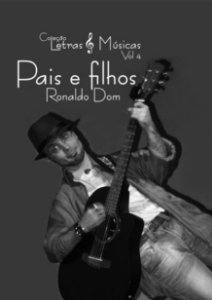 Pais e Filhos - Ronaldo Dom - Coleção Letras & Músicas vol. 4