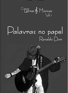 Palavras no Papel - Ronaldo Dom - Coleção Letras & Músicas vol. 1