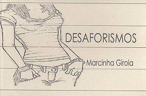 Desaforismos - Marcinha Girola