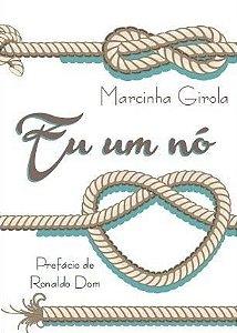 Eu um nó - Marcinha Girola
