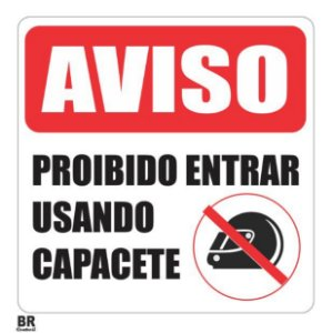 Placa Branca Aviso Proibido Entrar Usando Capacete 20x20cm
