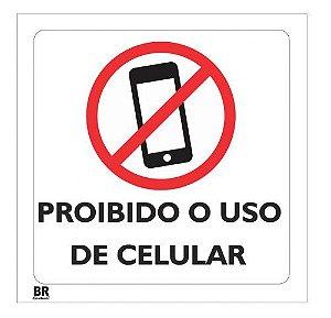 Placa Branca Proibido o Uso de Celular 20x20cm