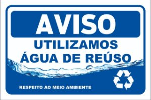 Placa Branca Aviso Utilizamos Água de Reúso 20x30cm