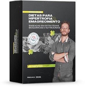 Dietas para Hipertrofia & Emagrecimento - Baseadas em Estratégias Bioquímicas e Nutricionais