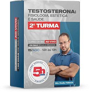 Testosterona: Fisiologia, Estética e Saúde - 2ª TURMA