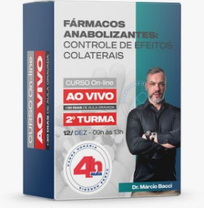 Fármacos Anabolizantes: Controle de Efeitos Colaterais - TURMA 2
