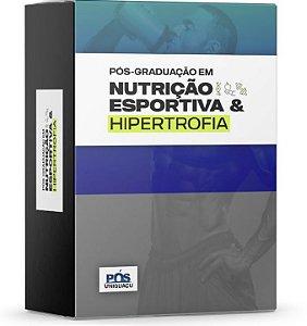 PÓS-GRADUAÇÃO: Nutrição Esportiva & Hipertrofia