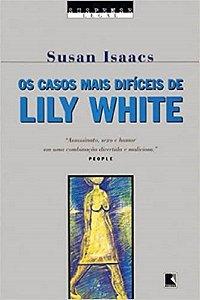 Livro - Casos Mais Difíceis De Lilly White, Os