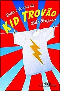 Vida e Ãpoca de Kid Trovão Bill Bryson