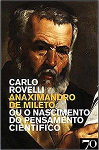 ANAXIMANDRO DE MILETO OU O NASCIMENTO DO PENSAMENT