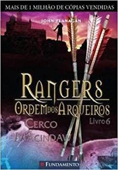 Rangers - Ordem dos Arqueiros - Livro 06: Cerco a Macindaw