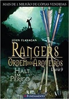 Rangers - Ordem Dos Arqueiros - Livro 09: Halt Em Perigo