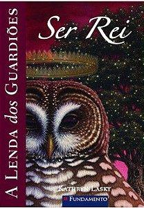 A lenda dos guardiões - Vol. 11 - Ser Rei
