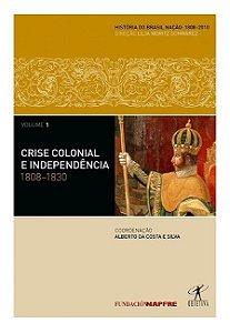 LIV. CRISE COLONIAL E INDEPENDENCIA: 1808-1830