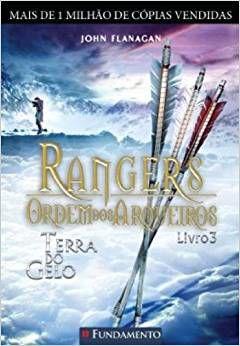 Rangers - Ordem Dos Arqueiros - Livro 03: Terra do gelo