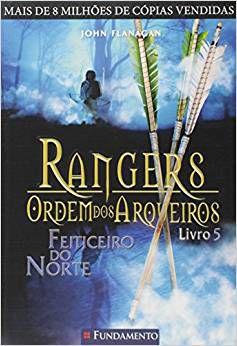 Rangers - Ordem Dos Arqueiros - Livro 05: Feiticeiro do norte