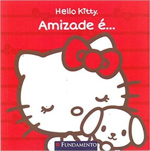 Hello Kitty. Amizade É...