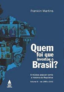 Quem foi que inventou o Brasil?