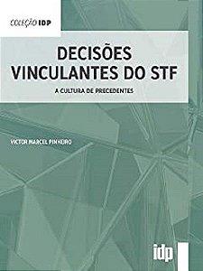 Decisões vinculantes do STF: a cultura de precedentes