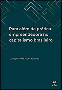 Para além da prática empreendedora no capitalismo brasileiro