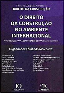 O Direito da Construção no Ambiente Internacional: Contribuições Para a Consolidação de uma Lex Constructionis