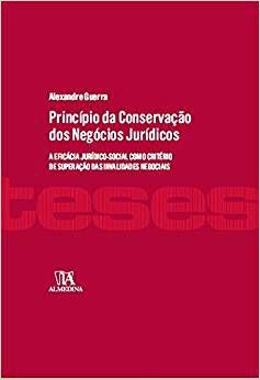 Livro - Princípio Da Conservação Dos Negócios Jurídicos: A Eficácia Jurídico-Social Como Crit