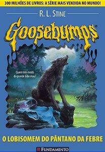 Goosebumps - Livro 12: O lobisomem do pântano da febre