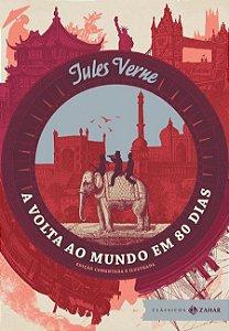 A volta ao mundo em 80 dias: Edição comentada e ilustrada