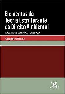 Elementos da teroria estruturante do direito ambiental