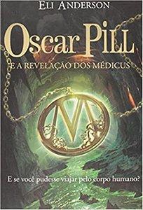 Oscar Pill A Revelação Dos Médicus Eli Anderson