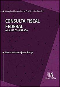 CONSULTA FISCAL FEDERAL - ANALISE COMPARADA