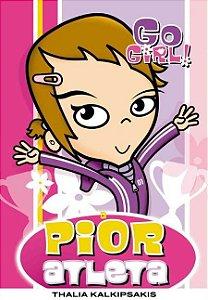 Go Girl - Livro 2: A pior atleta
