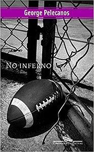 No Inferno - Pelecanos, George and Vieira, Beth