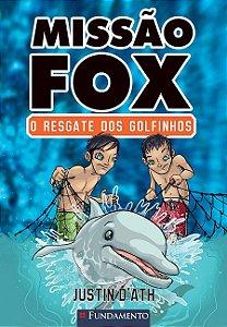 Missão Fox - Livro 3: O resgate dos golfinhos