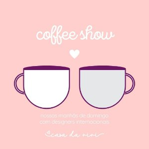 EVENTO ON-LINE | COFFEE SHOW | BAGUETTE COM ANNA DERVOUT