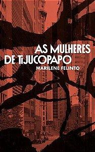 AS MULHERES DE TIJUCOPAPO